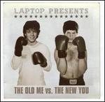 The Old Me Vs. the New You