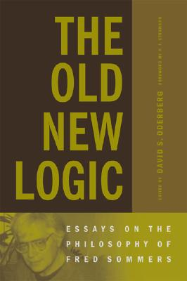 The Old New Logic: Essays on the Philosophy of Fred Sommers - Oderberg, David S (Editor), and Strawson, P F (Foreword by)
