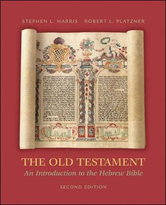 The Old Testament: An Introduction to the Hebrew Bible - Harris, Stephen, and Platzner, Robert