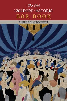 The Old Waldorf-Astoria Bar Book - Crockett, Albert S