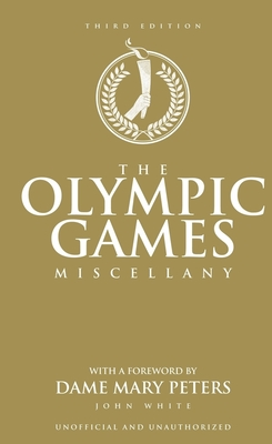 The Olympic Games Miscellany - White, John