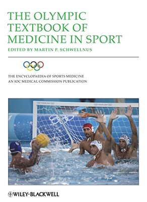 The Olympic Textbook of Medicine in Sport - Schwellnus, Martin P (Editor)