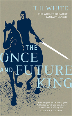 The Once and Future King - White, Terence Hanbury