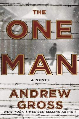 The One Man: The Riveting and Intense Bestselling WWII Thriller - Gross, Andrew