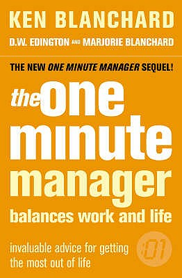The One Minute Manager Balances Work and Life - Blanchard, Ken, and Edington, D.W., and Blanchard, Marjorie