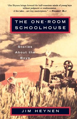 The One-Room Schoolhouse: Stories about the Boys - Heynen, Jim