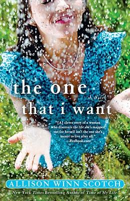 The One That I Want - Scotch, Allison Winn