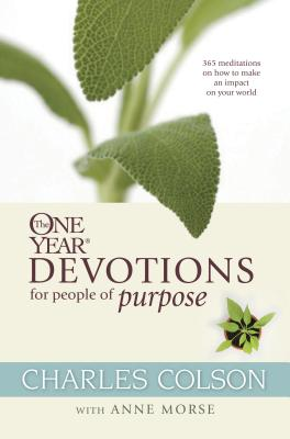 The One Year Devotions for People of Purpose - Colson, Charles W, and Morse, Anne