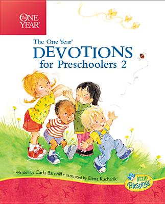 The One Year Devotions for Preschoolers 2: 365 Simple Devotions for the Very Young - Barnhill, Carla