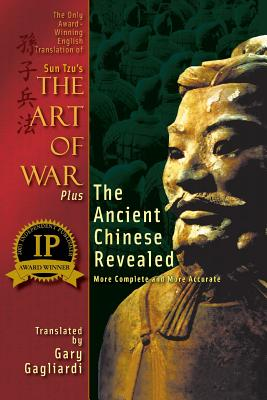 The Only Award-Winning English Translation of Sun Tzu's The Art of War: More Complete and More Accurate - Gagliardi, Gary (Translated by), and Gagliardi, Gary, and Tzu, Sun