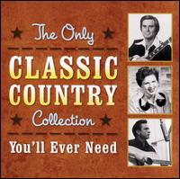 The Only Classic Country Collection You'll Ever Need - Various Artists