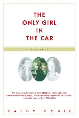The Only Girl in the Car - Dobie, Kathy