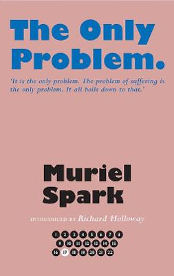 The Only Problem - Spark, Muriel, and Holloway, Richard (Introduction by), and Taylor, Alan (Series edited by)