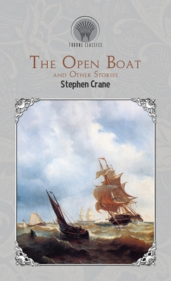 The Open Boat and Other Stories - Crane, Stephen