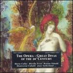The Opera: Great Divas of the 20th Century