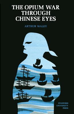 The Opium War Through Chinese Eyes - Waley, Arthur