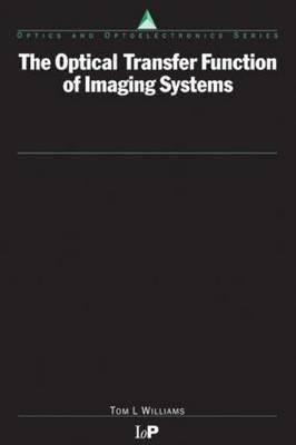 The Optical Transfer Function of Imaging Systems - Williams, T L