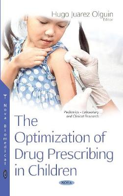 The Optimization of Drug Prescribing in Children - Olguin, Hugo Juarez (Editor)