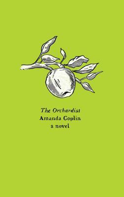 The Orchardist - Coplin, Amanda