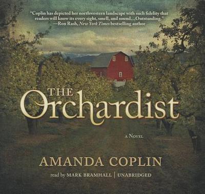 The Orchardist - Coplin, Amanda, and Bramhall, Mark (Read by)