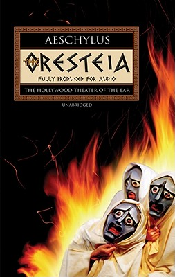 The Oresteia - Aeschylus, and Rasovsky, Yuri (Adapted by), and Johnston, Ian (Translated by)