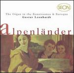 The Organ in the Renaissance & Baroque: Alpenl?nder