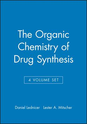 The Organic Chemistry of Drug Synthesis - Lednicer, Daniel, Dr., and Mitscher, Lester A