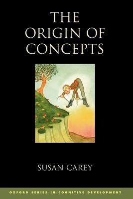 The Origin of Concepts - Carey, Susan