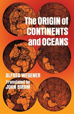 The Origin of Continents and Oceans - Wegener, Alfred