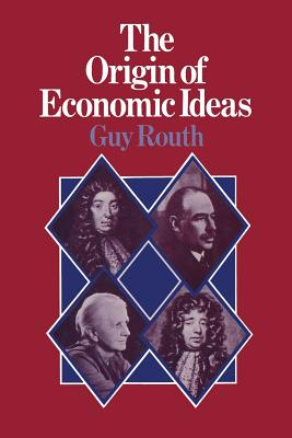 The Origin of Economic Ideas - Routh, Guy