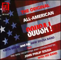 The Original All-American Sousa! - Keith Brion & His New Sousa Band
