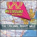 The Original Eight Mile-Westbound Records: 40TH Anniversary