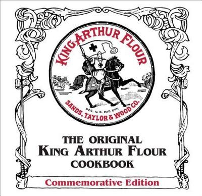 The Original King Arthur Flour Cookbook - Sands, Brinna, and King Arthur Flour