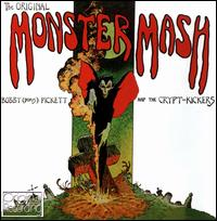 "The Original Monster Mash - Bobby ""Boris"" Pickett & The Crypt-Kickers"