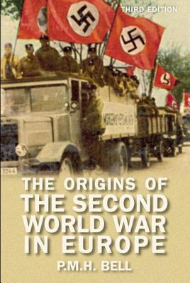 The Origins of the Second World War in Europe - Bell, P M H