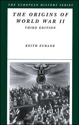 The Origins of World War II - Eubank, Keith