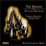 The Ossipov Balalaika Orchestra, Vol. 1: Russian Classical Music