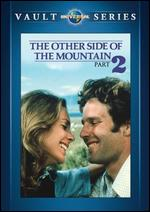 The Other Side of the Mountain 2 - Larry Peerce