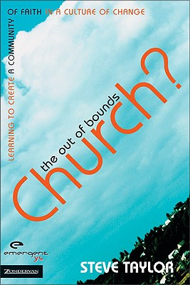 The Out of Bounds Church?: Learning to Create a Community of Faith in a Culture of Change - Taylor, Steve