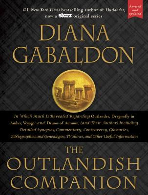 The Outlandish Companion: Companion to Outlander, Dragonfly in Amber, Voyager, and Drums of Autumn - Gabaldon, Diana
