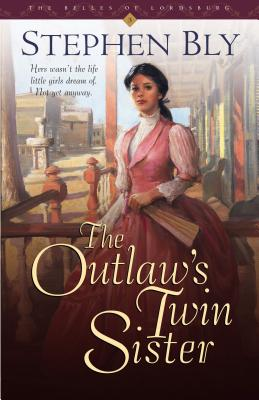 The Outlaw's Twin Sister - Bly, Stephen A