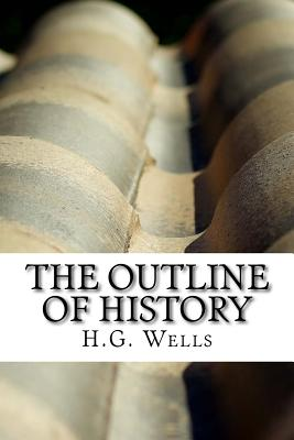 The Outline of History - Wells, H G