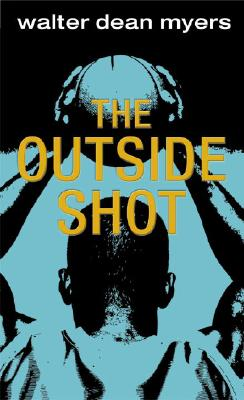 The Outside Shot - Myers, Walter Dean