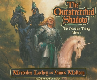 The Outstretched Shadow - Lackey, Mercedes, and Mallory, James, and Ericksen, Susan (Narrator)