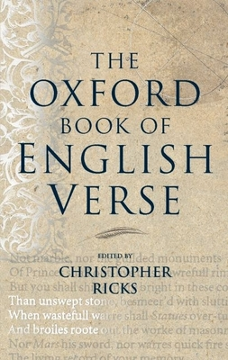 The Oxford Book of English Verse - Ricks, Christopher B (Editor)