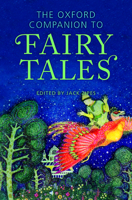 The Oxford Companion to Fairy Tales - Zipes, Jack (Editor)