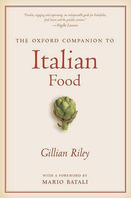 The Oxford Companion to Italian Food - Riley, Gillian