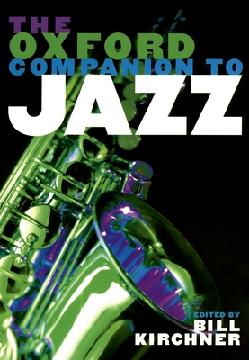 The Oxford Companion to Jazz - Kirchner, Bill (Editor)