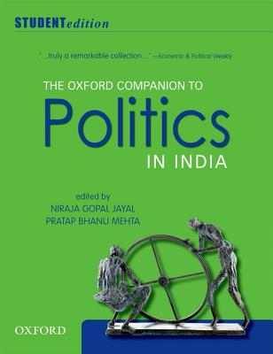 The Oxford Companion to Politics in India - Jayal, Niraja Gopal (Editor), and Mehta, Pratap Bhanu (Editor)