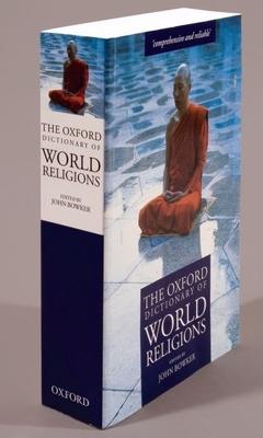 The Oxford Dictionary of World Religions - Bowker, John (Editor)